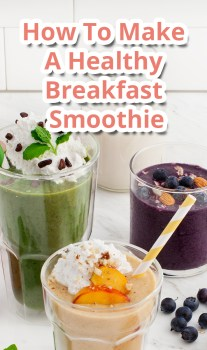 How To Make A Healthy Breakfast Smoothie