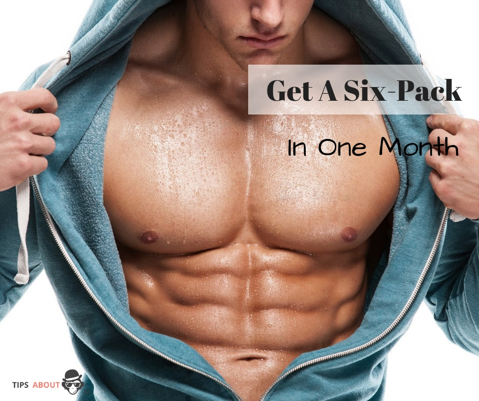 how to get a six pack in a month