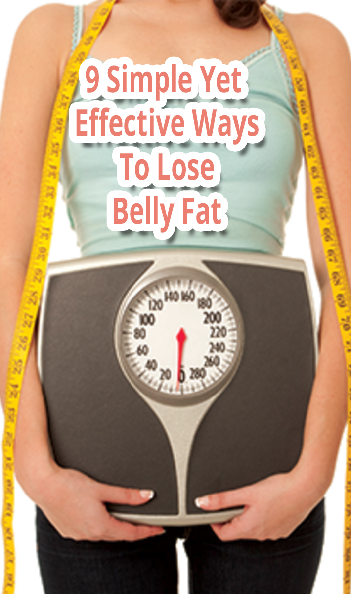 9 Simple Yet Effective Ways To Lose Belly Fat