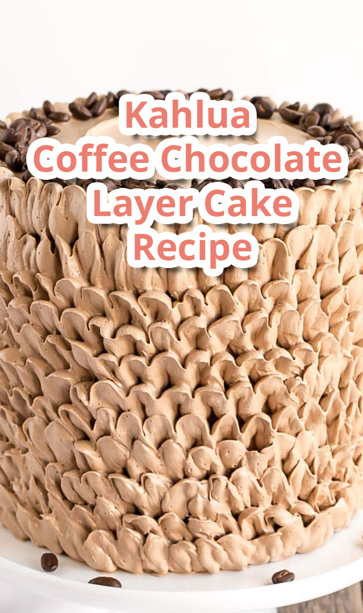 Kahlua Coffee Chocolate Layer Cake – Recipe