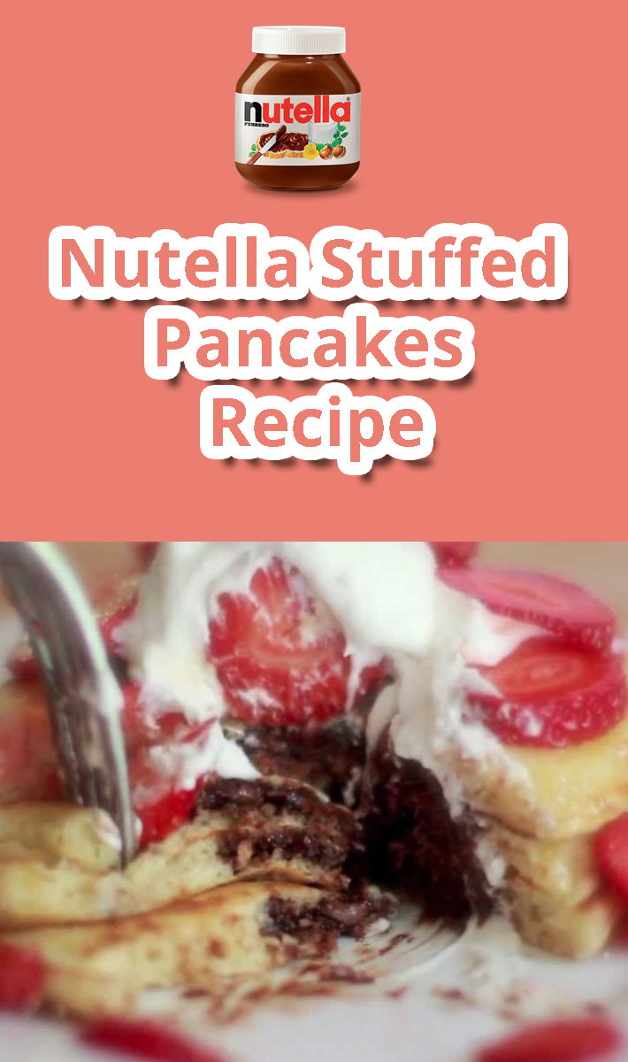 Nutella Stuffed Pancakes – Recipe