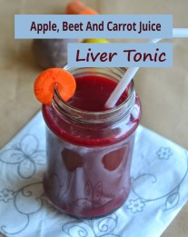 Apple, Beet And Carrot Juice Liver Tonic