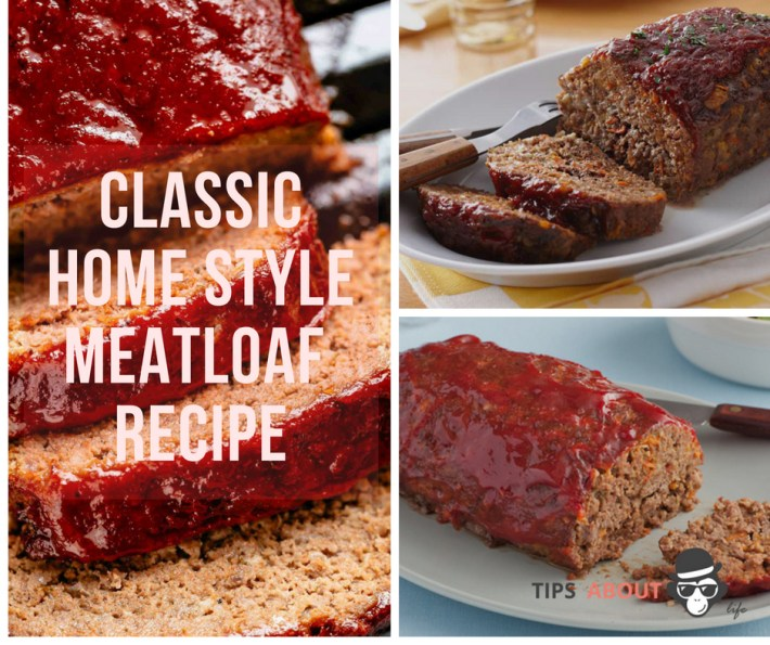 Classic Home Style Meatloaf – Recipe