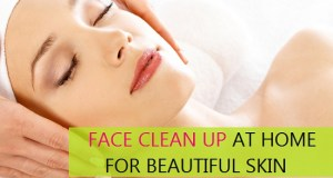 how to do face clean up at home for beautiful skin