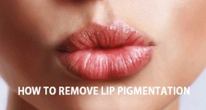 10 Beauty tips to Remove Lip Pigmentation at home fast