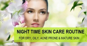 Night Time Beauty Routine for Oily, Dry, Acne Prone and Mature skin