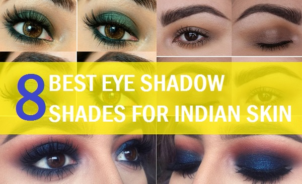 Best Eye Shadow Colors & Shades for Indian Skin