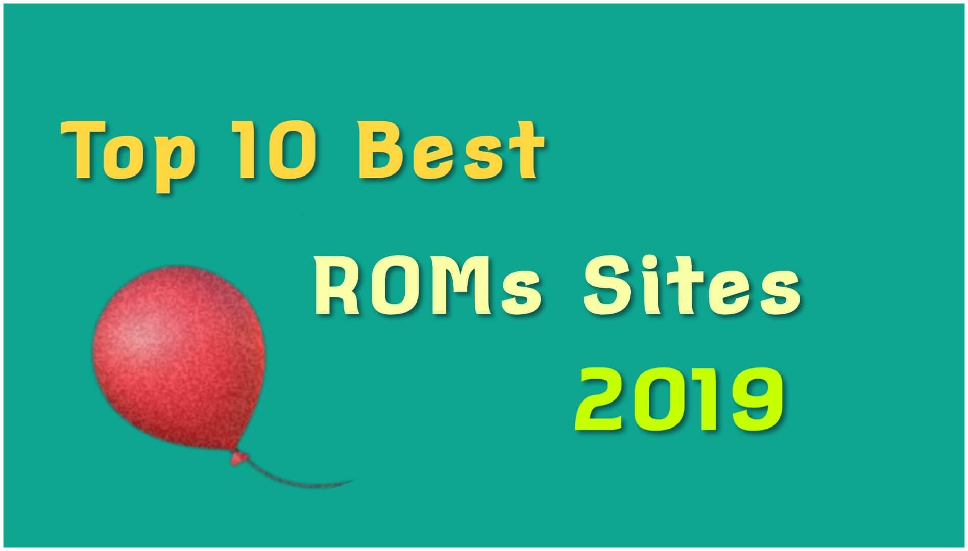 Best ROM Sites 2019