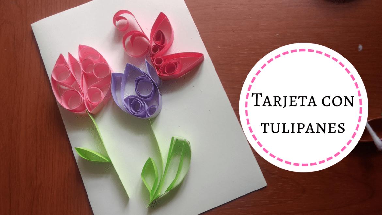 Tarjeta con Tulipanes – Regalo Día de la Madre