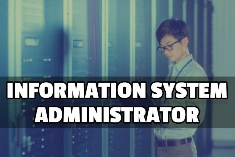 INFORMATION SYSTEM ADMINISTRATOR