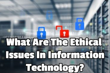 What Are The Ethical Issues In Information Technology