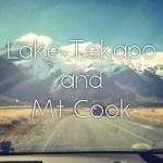 【NZ】ニュージーランド・ノマドツアー その8 超長距離ドライブ! テカポ湖、そしてマウントクック