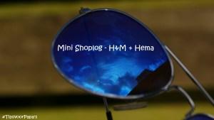 Mini Shoplog – H&M en Hema