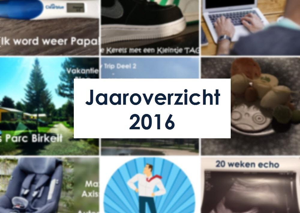 jaaroverzicht 2016 tips voor papa's blog papablog