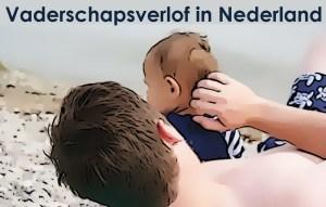 Vaderschapsverlof in Nederland