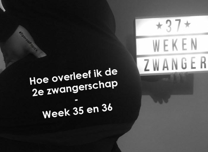 zwangerschap overleven week 35 en 36