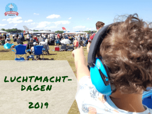 Luchtmachtdagen 2019 bij Vliegbasis Volkel: Vader-Zoon uitje
