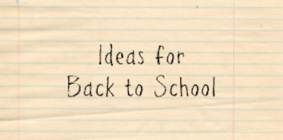 Ideas for back to School