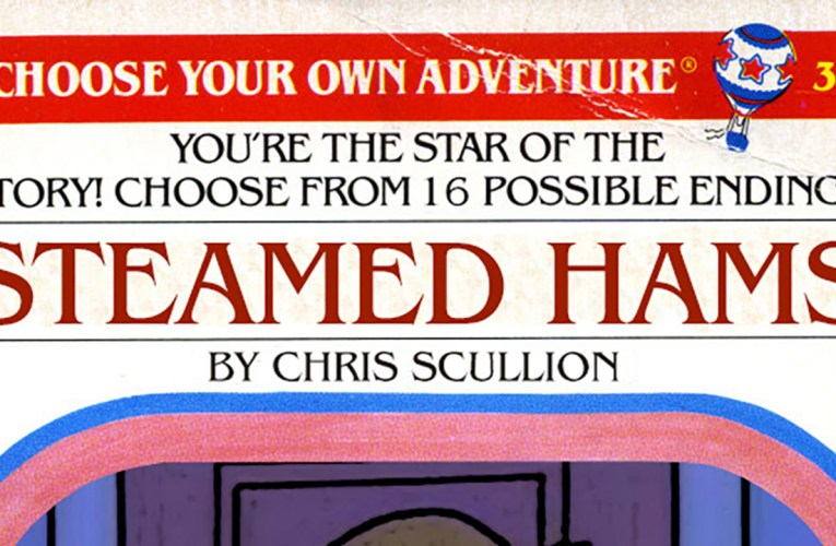 Steamed Hams, but it's a Choose Your Own Adventure story