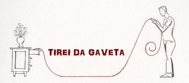 Tirei da Gaveta