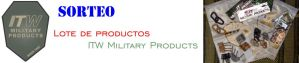 SORTEO. Lote de productos ITW Military Products