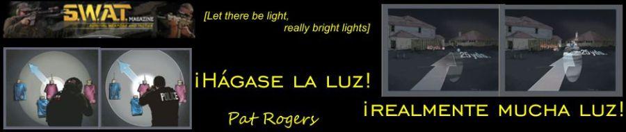 ¡Hágase la luz! ¡realmente mucha luz! Por Pat Rogers.