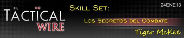 The Tactical Wire. Skill Set. Los Secretos del Combate. Tiger McKee. 24ENE13.