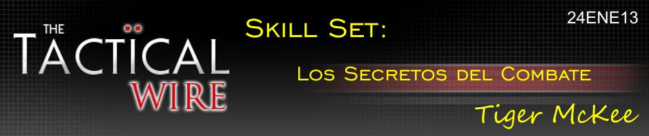 The Tactical Wire. Skill Set. Los Secretos del Combate. Tiger McKee. 24ENE13.