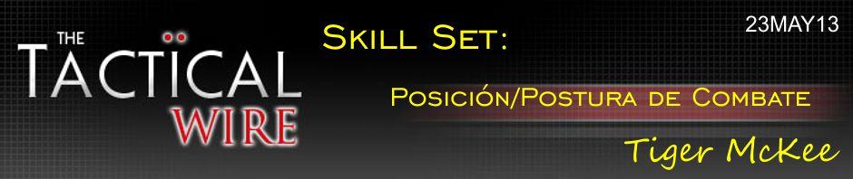 The Tactical Wire. Skill Set: Posición/Postura de Combate. Tiger McKee. 23MAY13