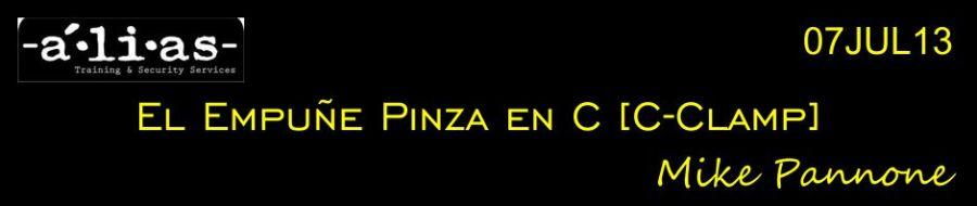 """""""El Empuñe Pinza en C [C-Clamp]"""". Mike Pannone. 07JUL13. Patrocinado por Alias Training & Security Services."""