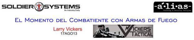 """""""Detreza con pistola = Destreza con fusil"""". El Momento del Combatiente con Armas de Fuego. Larry Vickers. 17AGO13."""