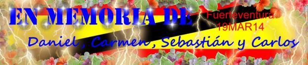En memoria de Daniel, Carmen, Sebastián y Carlos. Fuerteventura. 19MAR14.