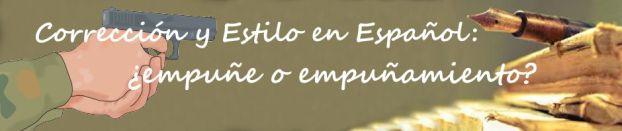 Corrección y Estilo en Español: ¿empuñe o empuñamiento? ¿cuál de los dos términos es el más recomendable, correcto o preferible?