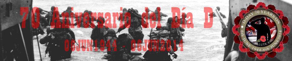 Actos conmemorativos del 70º Aniversario del Día D. El Desembarco de Normandía.