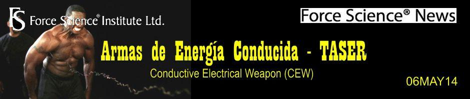 Estudios recientes desmienten los argumentos de las demandas contra las armas de energía conducida [Conductive Electrical Weapon (CEW)], TASER. Force Science News. 06MAY14