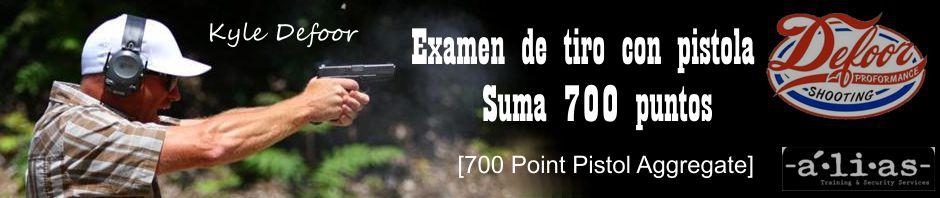 Examen de tiro con pistola Suma 700 puntos [700 Point Pistol Aggregate]. Kyle Defoor. ENE10. Patrocinado por Alias Training & Security Services