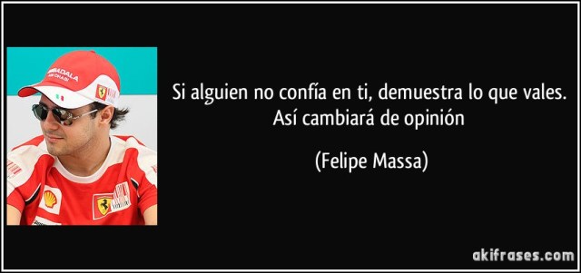 Demuestra lo que vales, dice Felipe Massa