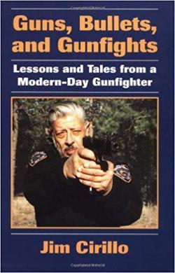Guns, Bullets and Gunfights. Jim Cirillo.