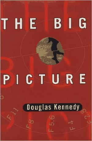 """The Big Picture""-- Douglas kennedy"