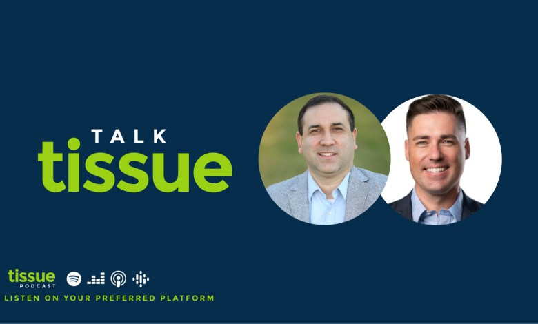 , Talk Tissue with Brian Uzcategui and Joel Andersen – Podcast #1