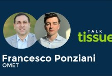 , Talk Tissue with Francesco Ponziani, Vice President at OMET North America