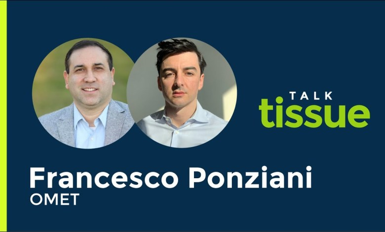 , Talk Tissue with Francesco Ponziani, Vice President at OMET North America #11