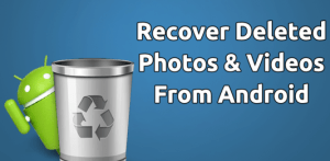 How To Recover A Deleted File On Your Android Device