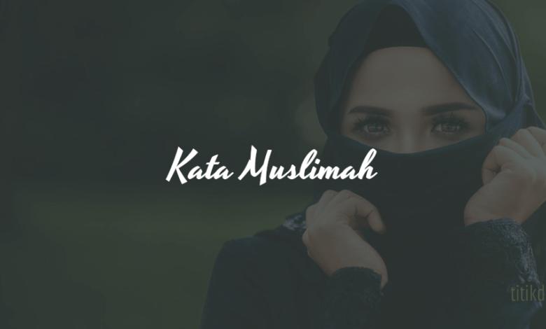 13 Kata Kata Muslimah Menyentuh Hati Quotes Inspirasi Wanita Sholehah
