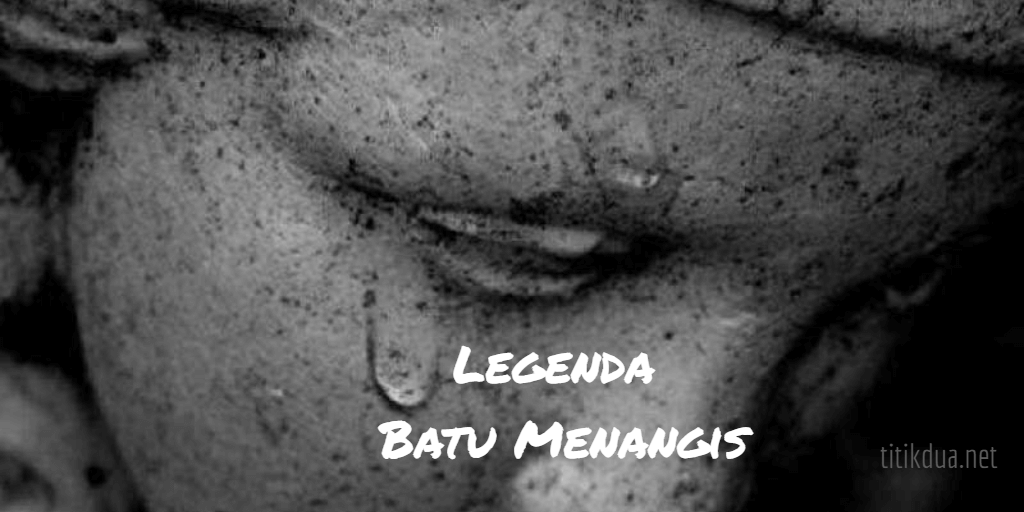 Photo of Legenda Batu Menangis dari Kalimantan Barat