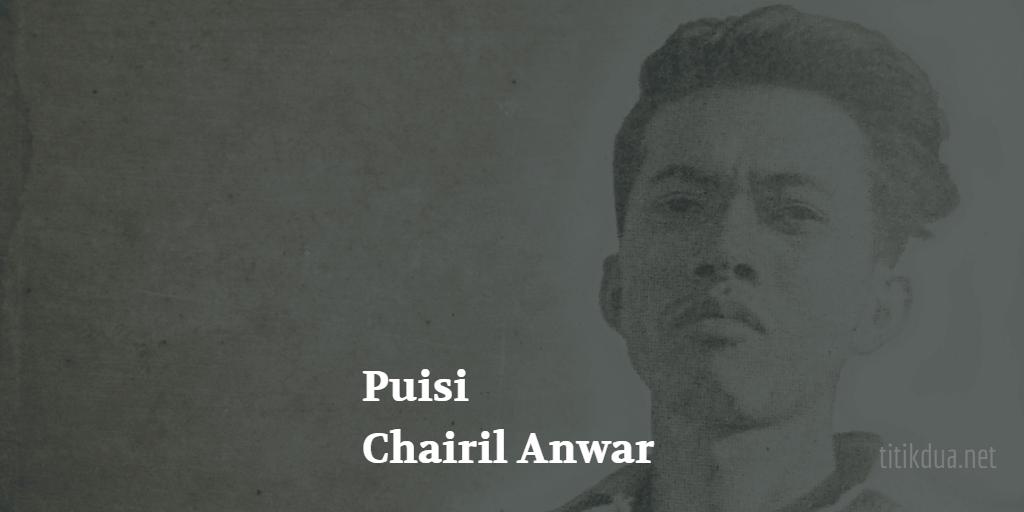Puisi Chairil Anwar