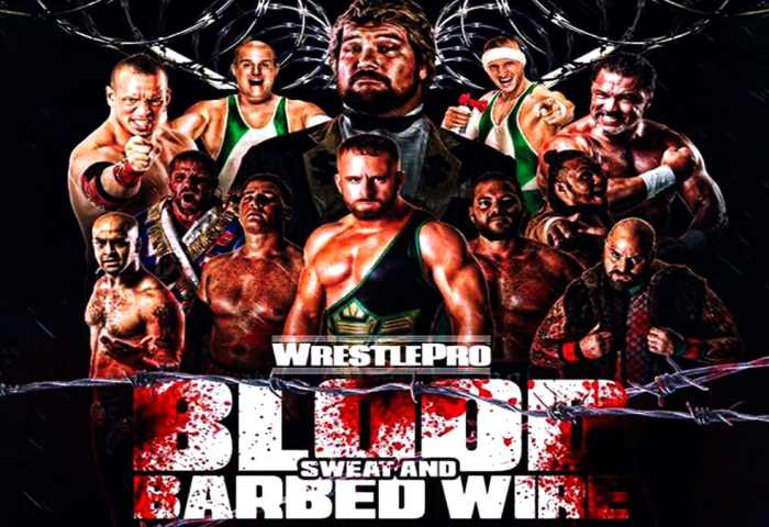 "WrestlePro ""Blood, Sweat and Barbed Wire"" iPPV"