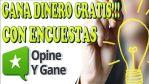 Opine y Gane: Encuestas pagadas hasta 2€