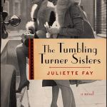 'The Tumbling Turner sisters: a novel' by Juliette Fay book cover 1920s flapper girls