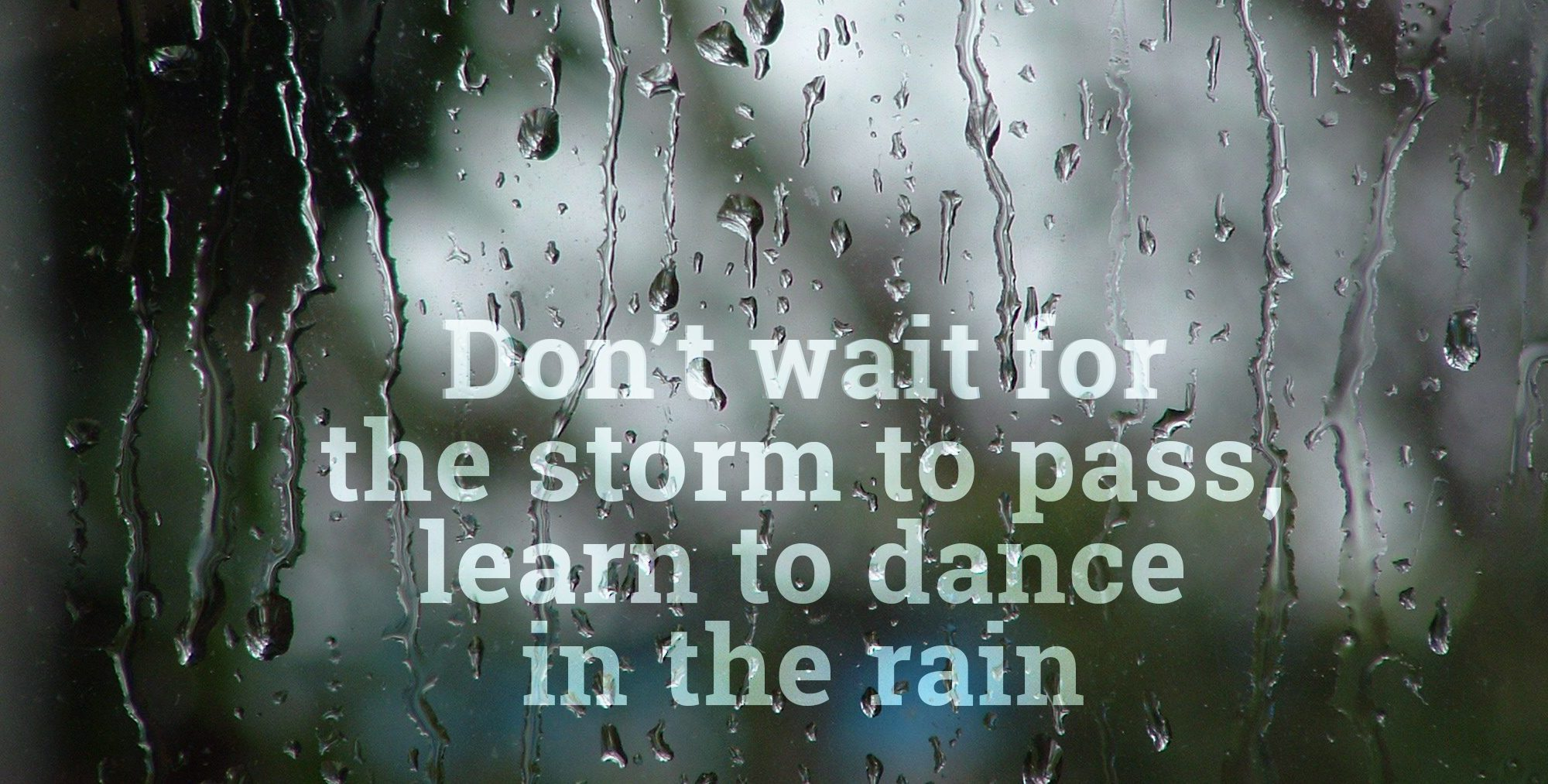 daily inspirational quote image: rain drops on a window